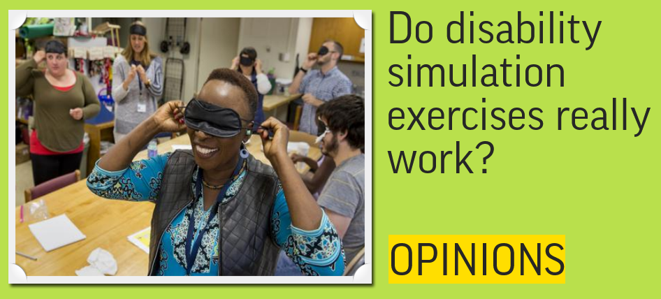 Do disability simulation exercises really work – opinion?